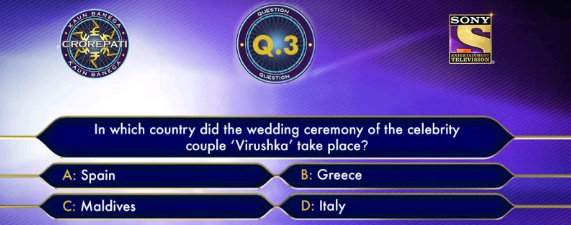 KBC Registration Ques no 3: In which Country did the wedding ceromony of the celebrity couple 'virushka' take place ?