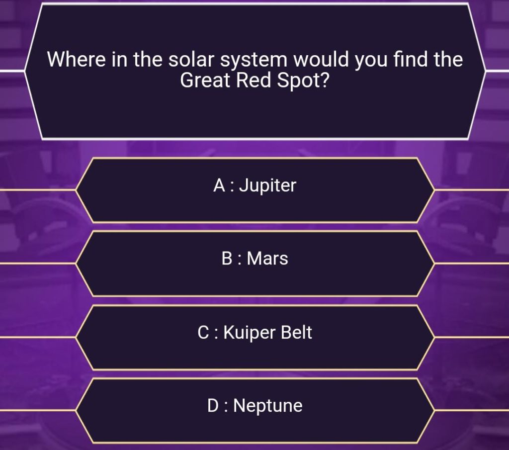 50 Lakh Question : Where in the solar system would you find the Great Red Spot?
